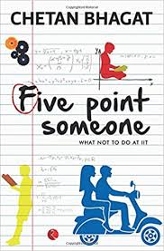 Buy Five Point Someone ; What Not To Do at IIT